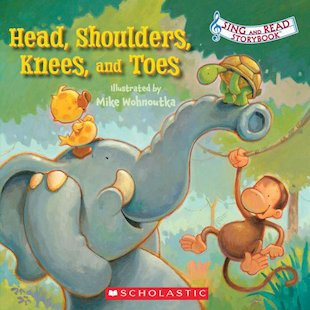 Sing and Read Storybook: Head, Shoulders, Knees, and Toes