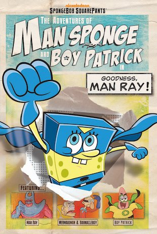 The Adventures of Man Sponge and Boy Patrick: Goodness, Man Ray!