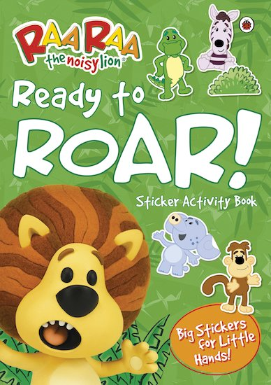 Raa Raa the Noisy Lion: Ready  to Roar! Sticker Activity Book