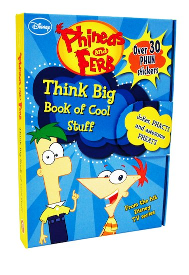 Phineas and Ferb: Think Big Book of Cool Stuff