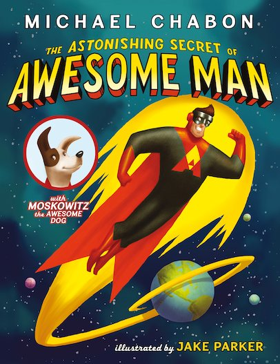 The Astonishing Secret of Awesome Man