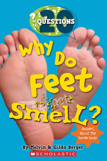 20 Questions: Why Do Feet Smell?