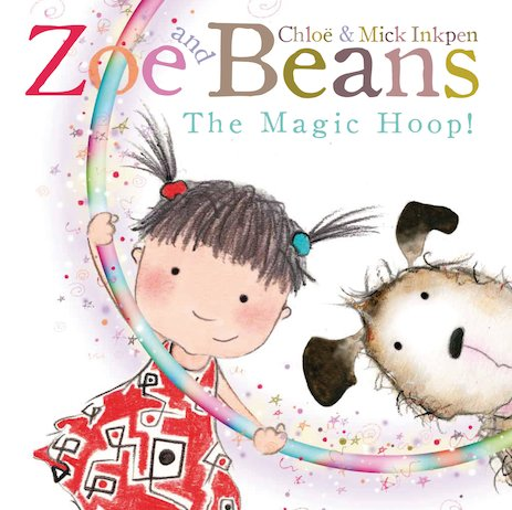 Zoe and Beans: The Magic Hoop!