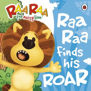 Raa Raa the Noisy Lion: Raa Raa Finds His Roar