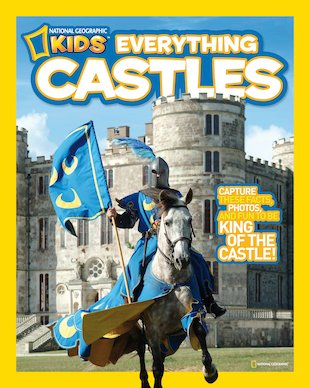 National Geographic Kids: Everything Castles