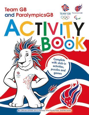 Team GB and Paralympics GB: London 2012 Activity Book