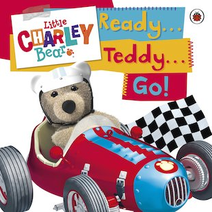 Little Charley Bear: Ready... Teddy... Go!