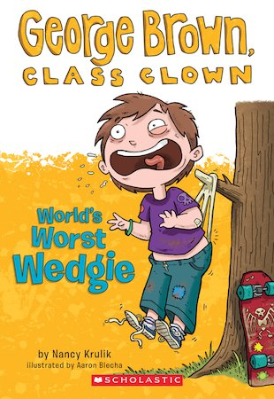 George Brown, Class Clown: World's Worst Wedgie