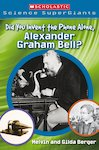 Scholastic Science SuperGiants: Did You Invent the Phone Alone, Alexander Graham Bell?