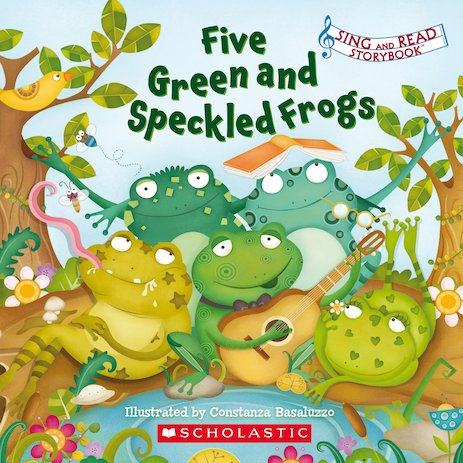 Sing and Read Storybook: Five Green and Speckled Frogs
