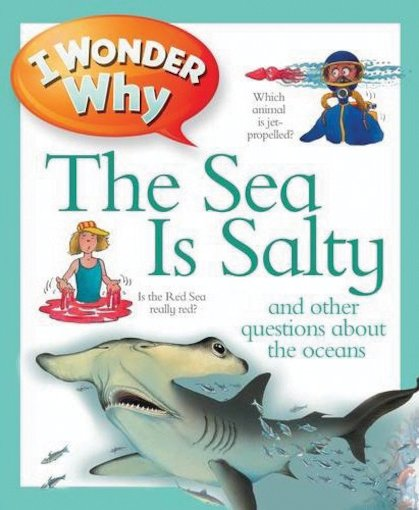 I Wonder Why: The Sea is Salty