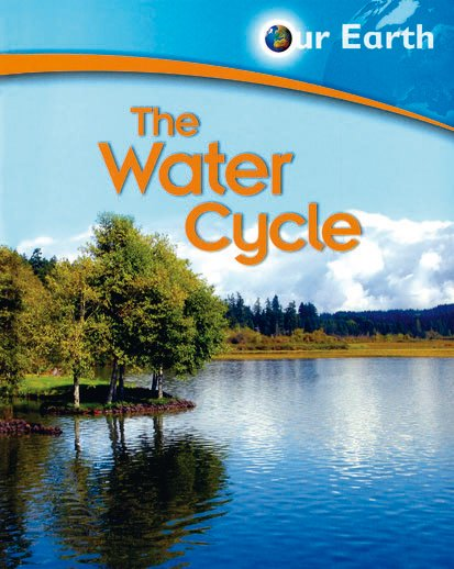 Our Earth: The Water Cycle