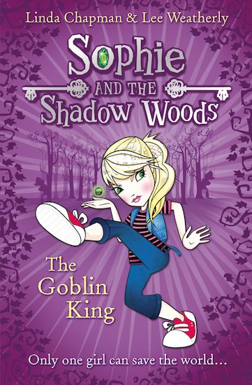 Sophie and the Shadow Woods: The Goblin King