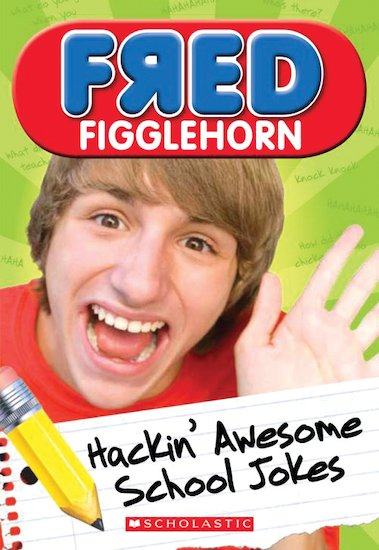 Fred Figglehorn: Hackin' Awesome School Jokes