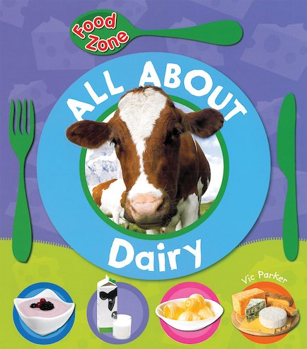 Food Zone: All About Dairy