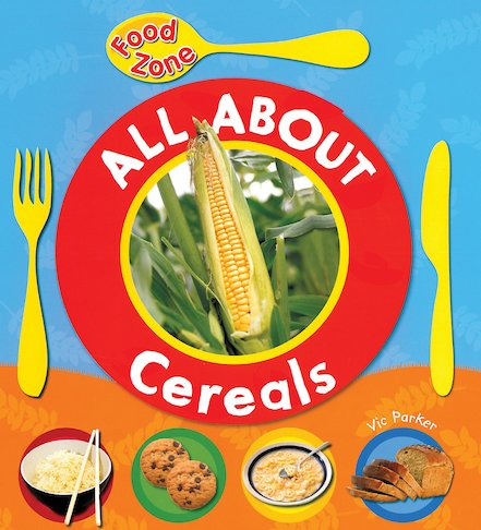 Food Zone: All About Cereals