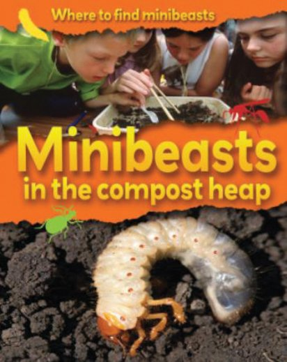 Where to Find Minibeasts: Minibeasts in the Compost Heap