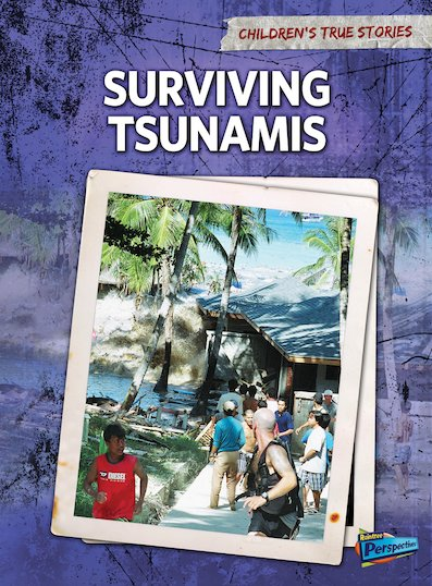 Children's True Stories: Surviving Tsunamis