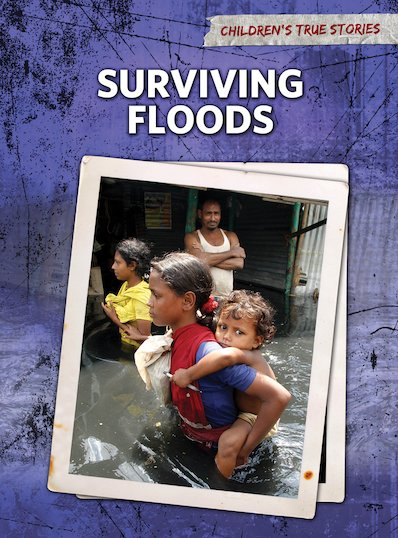 Children's True Stories: Surviving Floods