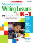 Step-by-Step Writing Lessons for K-1
