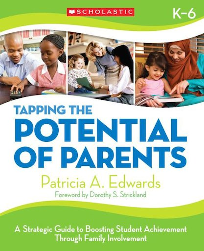 Tapping the Potential of Parents: A Strategic Guide to Boosting Student Achievement