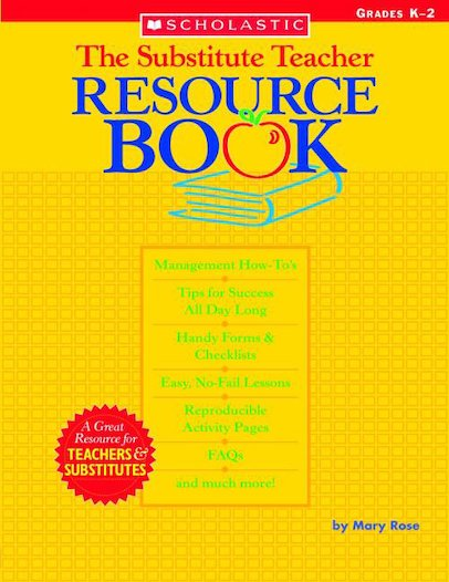 The Substitute Teacher Resource Book: Grades K-2