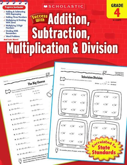 Scholastic Success with Addition, Subtraction, Multiplication and Division, Grade 4