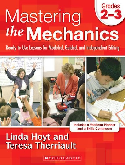 Mastering the Mechanics: Grade 2-3: Ready-to-Use Lessons for Modeled, Guided and Independent Editing
