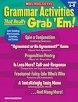 Grammar Activities that Really Grab 'Em! Grades 6-8