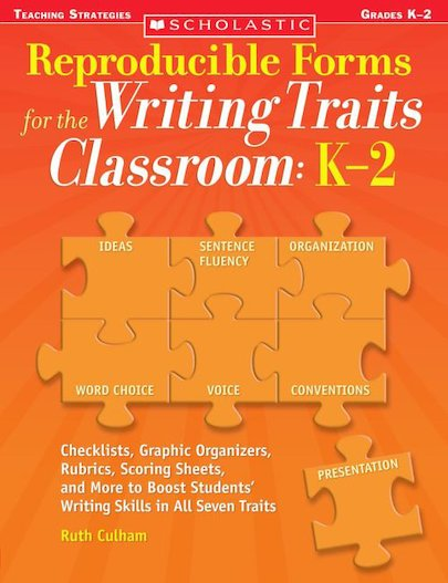 Reproducible Forms for the Writing Traits Classroom: Primary K-2