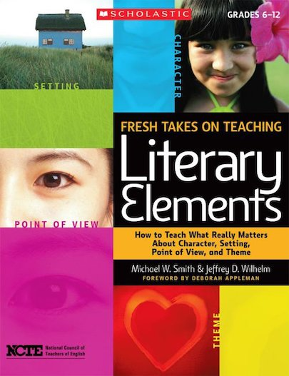 Fresh Takes on Teaching Literary Elements