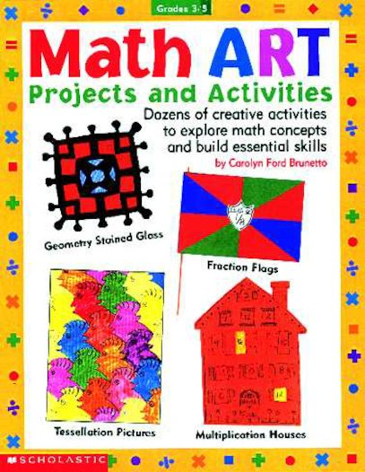 Math Art Projects and Activities: Dozens of Creative Projects to Explore