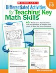 Differentiated Activities for Teaching Key Math Skills: Grades 2-3