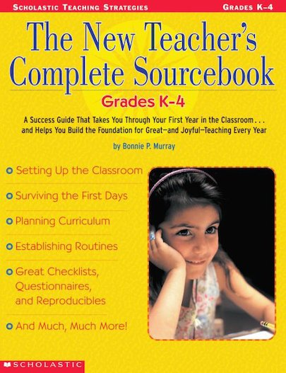 The New Teachers Complete Sourcebook: Grades K-4
