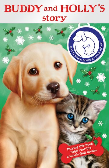 Battersea Dogs and Cats Home: Buddy and Holly's Story - Scholastic Shop
