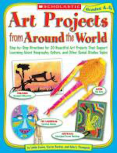 Art Projects From Around The World Grades 4-8