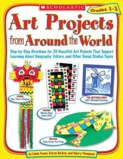 Art Projects From Around The World: Grades 1-3