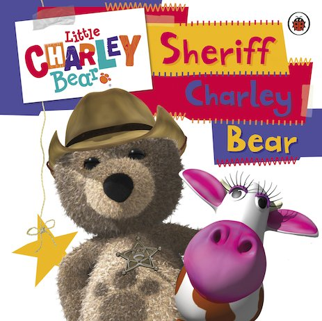Little Charley Bear: Sheriff Charley Bear