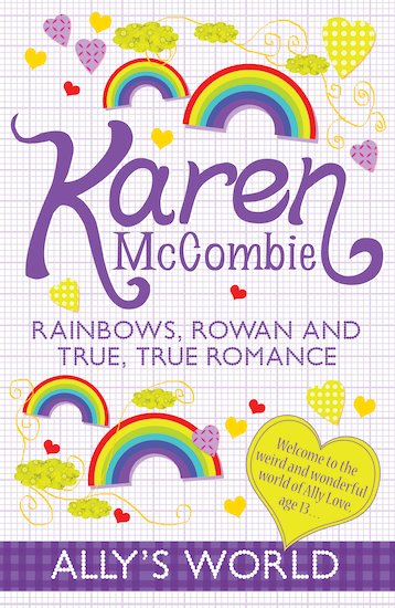 Rainbows, Rowan and True, True Romance