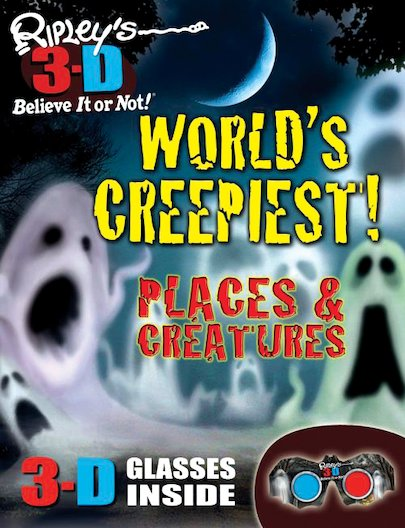 Ripley's 3D Believe It or Not: World's Creepiest! Places and Creatures