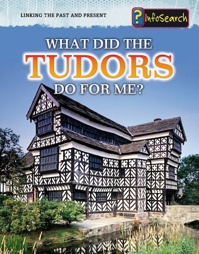 What Did the Tudors Do for Me?