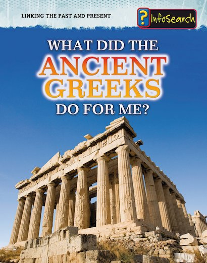 What Did the Ancient Greeks Do for Me? - Scholastic Shop