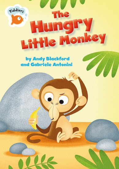 Tiddlers: The Hungry Little Monkey