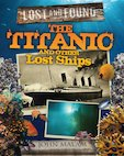 Lost and Found: Titanic and Other Lost Ships