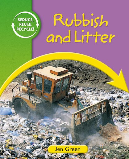 Reduce, Reuse, Recycle: Rubbish and Litter