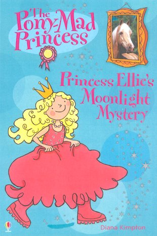 The Pony-Mad Princess: Princess Ellie and the Moonlight Mystery