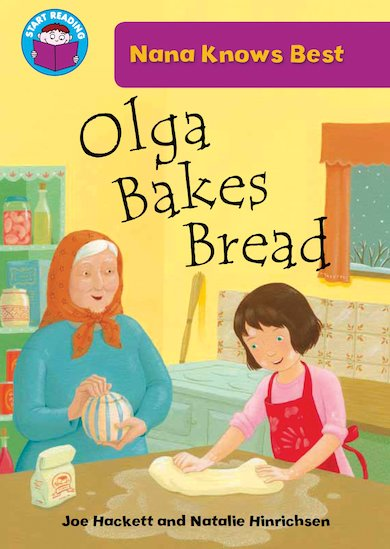 Nana Knows Best: Olga Bakes Bread