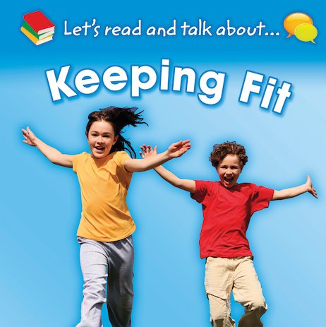 Let's Read and Talk About: Keeping Fit