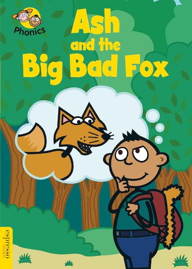 Espresso Phonics Level 3: Ash and the Big Bad Fox
