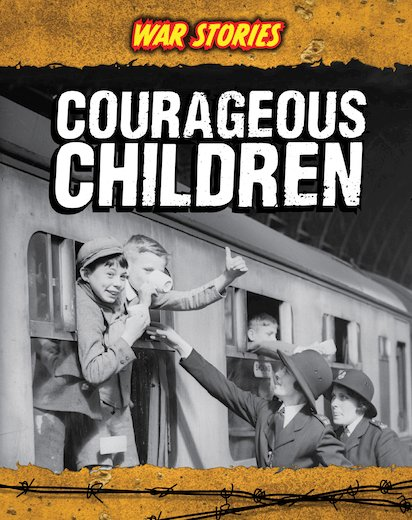 War Stories: Courageous Children